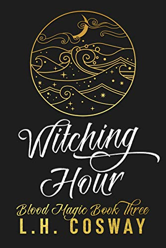 Witching Hour: Blood Magic Book 3 L.H. Cosway