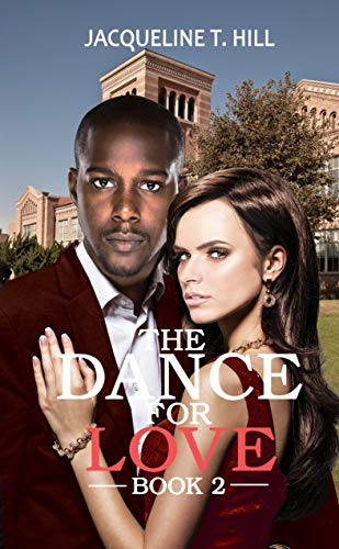 The Dance For Love (The Last Dance Before Love Series) Jacqueline T Hill