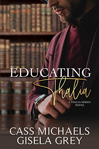 Educating Thalia Cass Michaels and Gisela Grey
