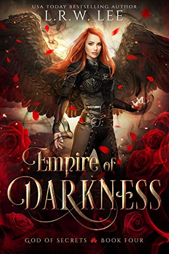 Empire of Darkness: An Epic Adventure with New Adult Appeal (God of Secrets Book 4) L. R. W. Lee
