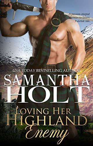 Loving Her Highland Enemy Samantha Holt