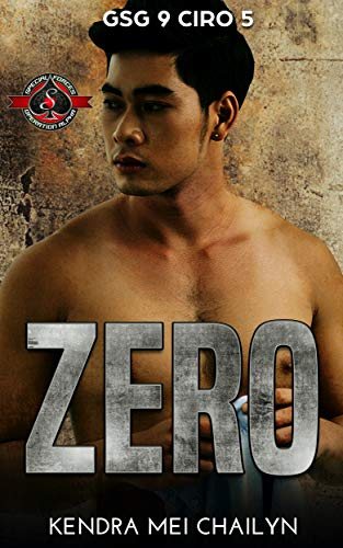 Zero (Special Forces: Operation Alpha) (GSG 9 - CIRO Book 5) Kendra Mei Chailyn and Operation Alpha