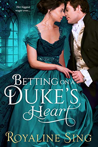 Betting on a Duke's Heart Royaline Sing