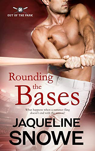 Rounding the Bases (Out of the Park Book 3) Jaqueline Snowe