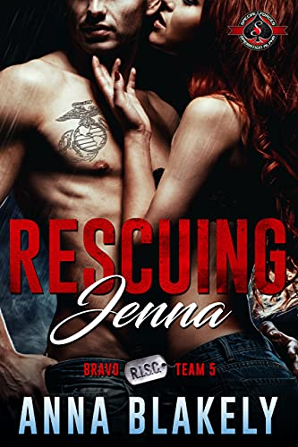 Rescuing Jenna (Special Forces: Operation Alpha) (Bravo Series Book 5) Anna Blakely and Operation Alpha