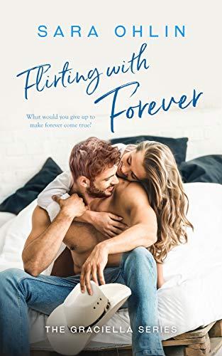Flirting with Forever (Graciella Book 3) Sara Ohlin