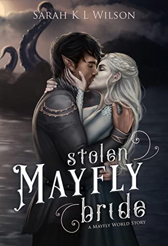 Stolen Mayfly Bride (Stolen Brides of the Fae) Sarah K. L. Wilson