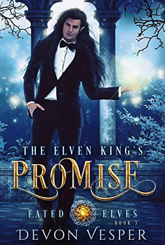 The Elven King's Promise (Fated Elves Book 3) Devon Vesper