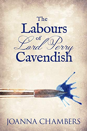 The Labours of Lord Perry Cavendish (Winterbourne Book 4) Joanna Chambers