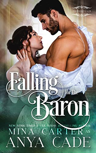 Falling for the Baron (The Everly Club Book 2) Anya Cade