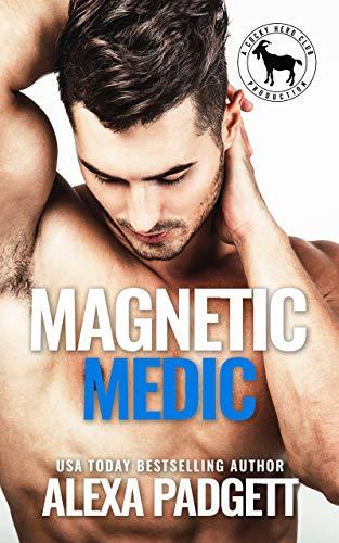 Magnetic Medic: A Hero Club Novel Alexa Padgett and Hero Club