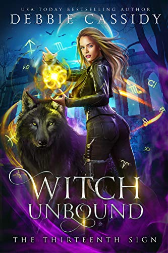 Witch Unbound (The Thirteenth Sign Book 4) Debbie Cassidy