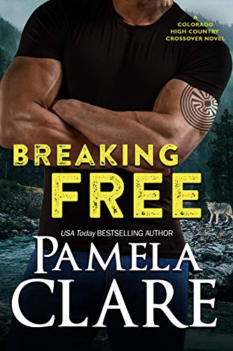 Breaking Free: A Colorado High Country Crossover Novel Pamela Clare