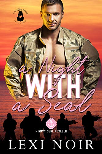 A Night With A SEAL: A Lady Boss Press Navy SEAL Novella (Lady Boss Press Navy SEAL Novella Collection) Lexi Noir and Lady Boss Press