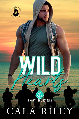 Wild Hearts: A Lady Boss Press Navy SEAL Novella (Lady Boss Press Navy SEAL Novella Collection) Cala Riley and Lady Boss Press