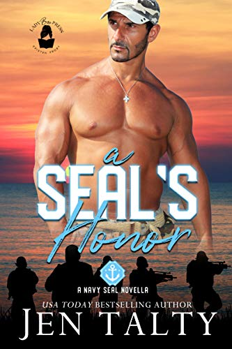 A SEAL's Honor: A Lady Boss Press Navy SEAL Novella (Lady Boss Press Navy SEAL Novella Collection) Jen Talty and Lady Boss Press
