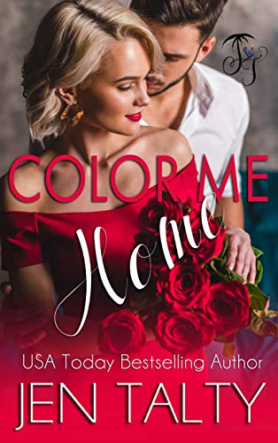 Color Me Home (The Monroes Book 6) Jen Talty