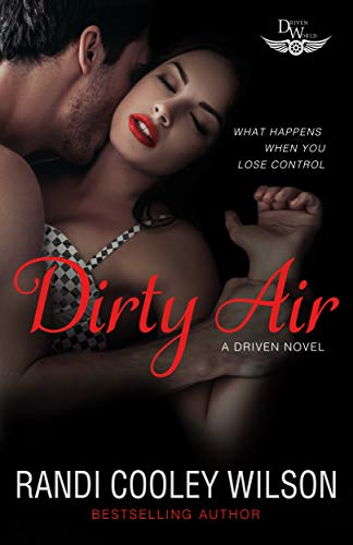 Dirty Air: A Driven World Novel (The Driven World) Randi Cooley Wilson and KB Worlds