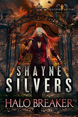 Halo Breaker: Feathers and Fire Book 10 Shayne Silvers