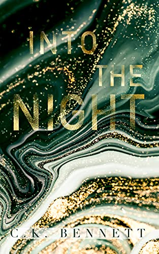 Into the Night: Book Two of The Night series C.K. Bennett