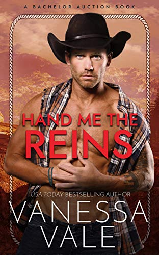 Hand Me The Reins (Bachelor Auction Book 3) Vanessa Vale