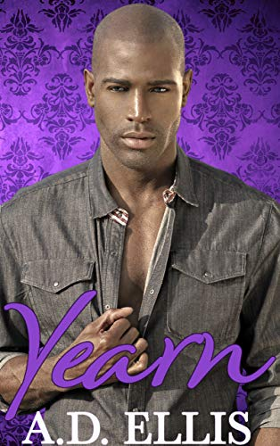 Yearn: A steamy, enemies-to-lovers, forced proximity M/M romance (Remington Place Book 4) A.D. Ellis