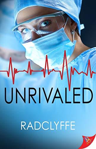 Unrivaled (A PMC Hospital Romance Book 5) Radclyffe