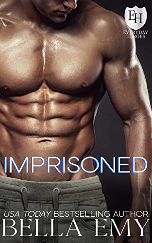 Imprisoned: An Everyday Heroes World Novel (The Everyday Heroes World) Bella Emy and KB Worlds