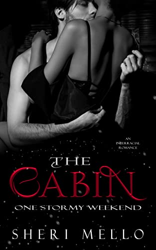The Cabin: One Stormy Weekend Sheri Mello
