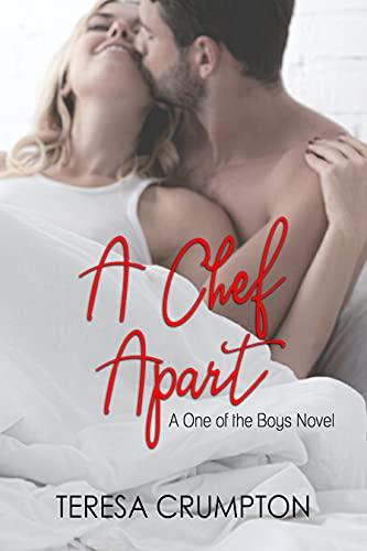 A Chef Apart (One of the Boys Book 8) Teresa Crumpton