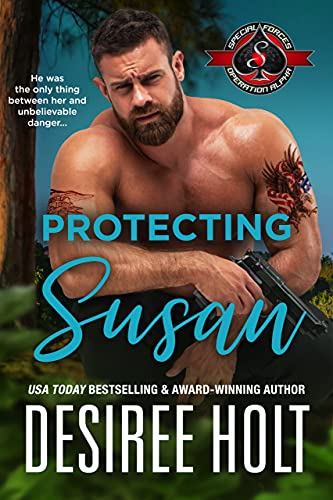 Protecting Susan (Special Forces: Operation Alpha) (The Protectors Book 6) Desiree Holt and Operation Alpha
