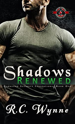 Shadows Renewed (Special Forces: Operation Alpha) (Garrison Security Innovations Book 1) R. C. Wynne and Operation Alpha
