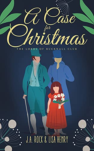 A Case for Christmas (The Lords of Bucknall Club Book 2) J.A. Rock and Lisa Henry
