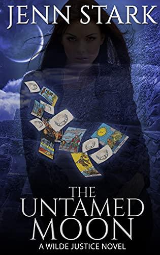 The Untamed Moon (Wilde Justice Book 7) Jenn Stark