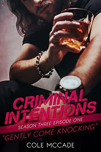 CRIMINAL INTENTIONS: Season Three, Episode One: GENTLY COME KNOCKING Cole McCade