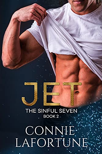 Jet: An Enemies-to-Lovers Rockstar Romance (The Sinful Seven Series Book 2) Connie Lafortune