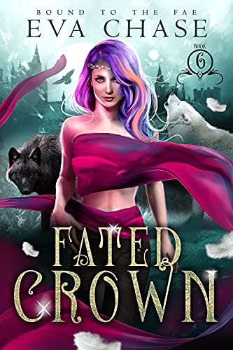Fated Crown (Bound to the Fae Book 6) Eva Chase