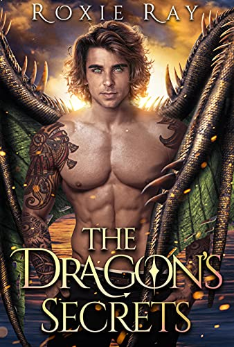 The Dragon's Secrets: A Dragon Shifter Romance (Bluewater Dragons Book 7) Roxie Ray