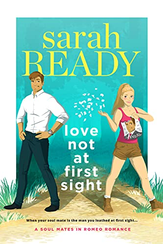 Love Not at First Sight (A Soul Mates in Romeo Romance) Sarah Ready