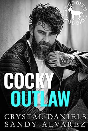 Cocky Outlaw: A Hero Club Novel Crystal Daniels , Sandy Alvarez , et al.