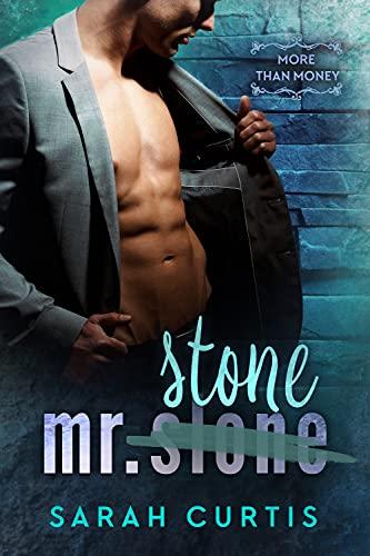 Mr. Stone (More than Money) Sarah Curtis