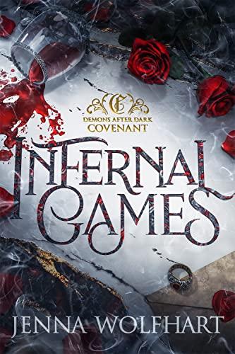 Infernal Games (Demons After Dark: Covenant Book 2) Jenna Wolfhart