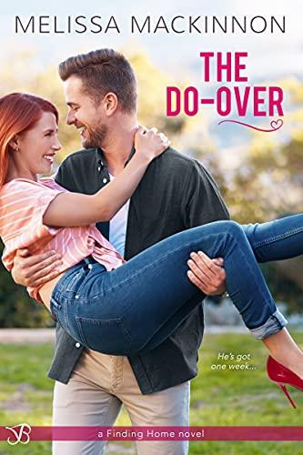 The Do Over (Finding Home) Melissa MacKinnon