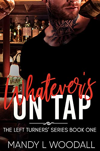 Whatever's On Tap (The Left Turners' Book 1) Mandy L Woodall