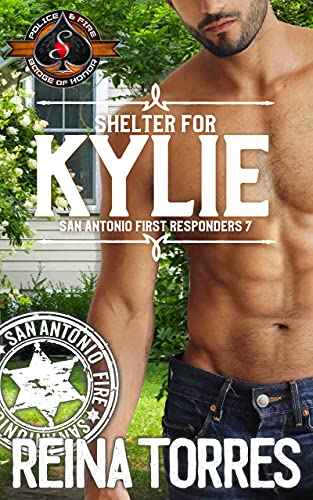 Shelter for Kylie (Police and Fire: Operation Alpha) (San Antonio First Responders Book 7) Reina Torres and Operation Alpha