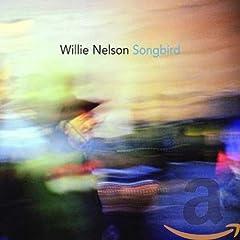 Songbird - Willie Nelson & Ryan Adams