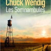 Les somnambules : Chuck Wendig