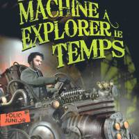La Machine à explorer le temps : H.G. Wells