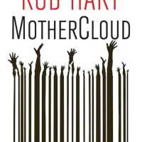 MotherCloud : Rob Hart