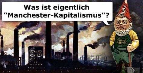 Manchester-Kapitalismus richtig